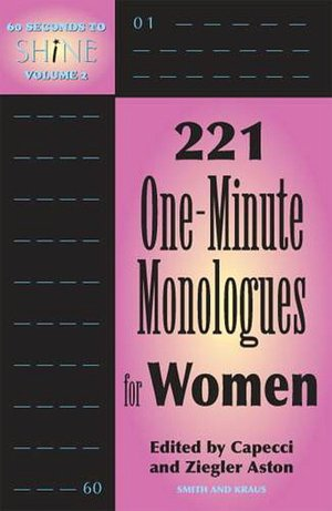 60 Seconds to Shine, Volume 2: 221 One-Minute Monologues for Women (