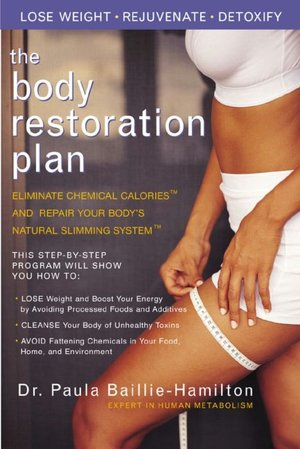 Download kindle ebook to pc The Body Restoration Plan: Eliminate Chemical Calories and Restore Your Body's Natural Slimming System (English Edition) by Paula Baillie-Hamilton