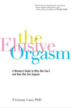 It books in pdf for free download Elusive Orgasm: A Woman's Guide to why She Can't and how She Can Orgasm 9781600940231 iBook