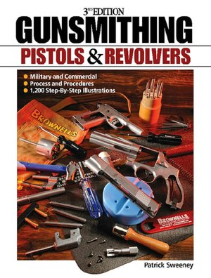 Gunsmithing: Pistols and Revolvers