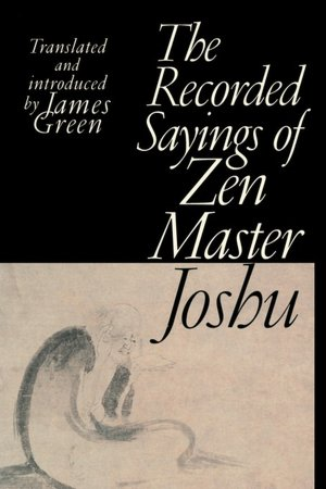 Download free ebooks google books Recorded Sayings of Zen Master Joshu by James Green in English  9781570628702