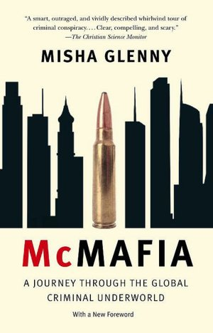 McMafia: A Journey through the Global Criminal Underworld