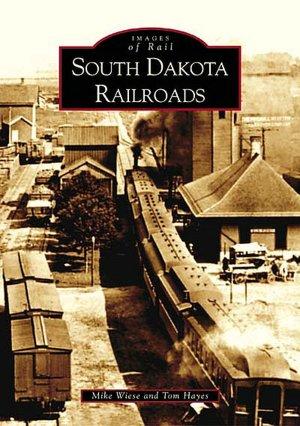South Dakota Railroads, South Dakota