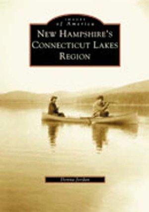 New Hampshire's Connecticut Lakes Region