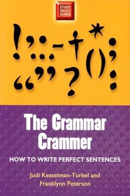 The Grammar Crammer: How to Write Perfect Sentences
