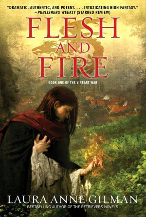 Laura Anne Gilman Flesh and Fire (Vineart Trilogy #1)