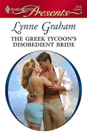 Download google books pdf free The Greek Tycoon's Disobedient Bride  in English 9781426825064 by Lynne Graham