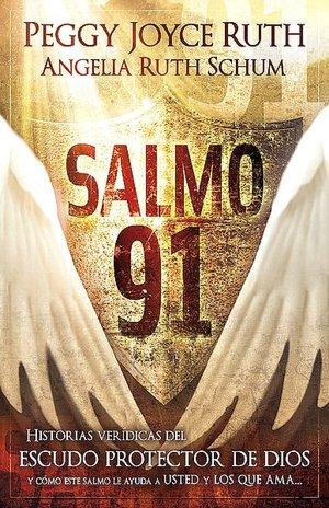 Free french ebook downloads Salmo 91: Historias veridicas del escudo protector de Dios y como este Salmo le ayuda a usted y los que ama PDB RTF