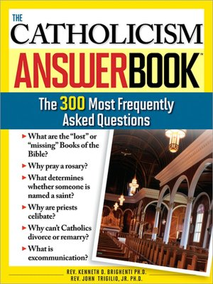Catholicism Answer Book: The 300 Most Frequently Asked Questions