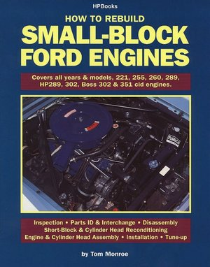 How to Rebuild Small Block Ford Engines Covers All Years  Models 221 255 260 289 HP289 302 Boss 302  351 Cid Engines. cover