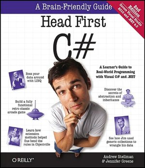 Head First C#: A Learner's Guide to Real-World Programming with Visual C# and .NET