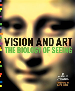 Download it ebooks Vision and Art: The Biology of Seeing by Margaret Livingstone