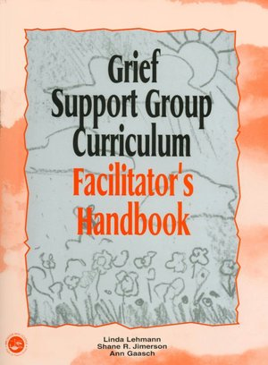 Grief Support Group Curriculum: Facilitator's Handbook. Grief Support Group.