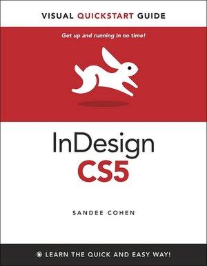 InDesign CS5 for Macintosh and Windows: Visual QuickStart Guide