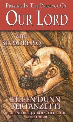 Praying in the Presence of Our Lord with St Padre Pio