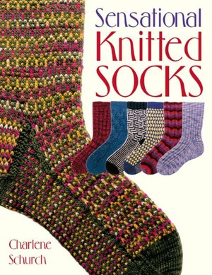 Pdf format ebooks free download Sensational Knitted Socks by Charlene Schurch in English 9781564775702