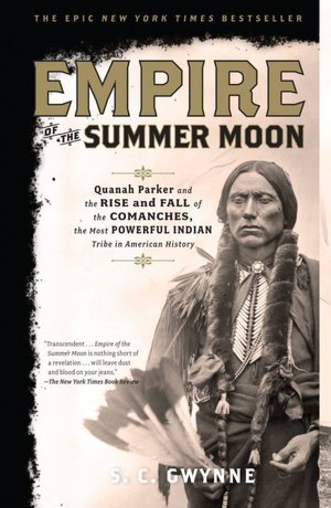 Empire of the Summer Moon - S. C. Gwynne