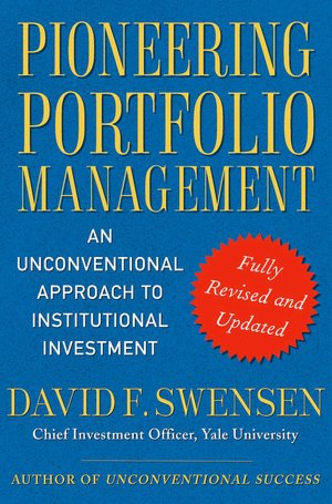 Free spanish audio book downloads Pioneering Portfolio Management: An Unconventional Approach to Institutional Investment 9781416544692 by David F. Swensen in English DJVU iBook CHM