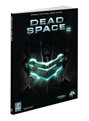 Electronics books free pdf download Dead Space 2: Prima Official Game Guide (English literature) by Prima Games Staff, Michael Knight