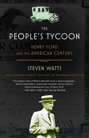 Ebooks for download free The People's Tycoon: Henry Ford and the American Century