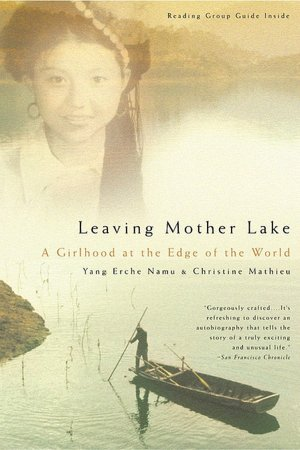 Ebooks portugues download Leaving Mother Lake: A Girlhood at the Edge of the World 9780316735490 by Yang Erche Namu, Christine Mathieu English version