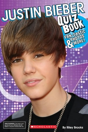 Justin Bieber Test on Barnes   Noble   Justin Bieber Quiz Book By Scholastic  Scholastic