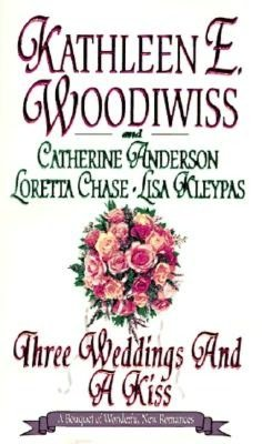 Download free e books in pdf format Three Weddings and a Kiss  by Kathleen E. Woodiwiss, Lisa Kleypas, Loretta Chase, Catherine Anderson in English
