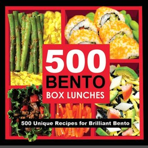 501 Bento Lunches: 501 Unique Recipes for Brilliant Bento