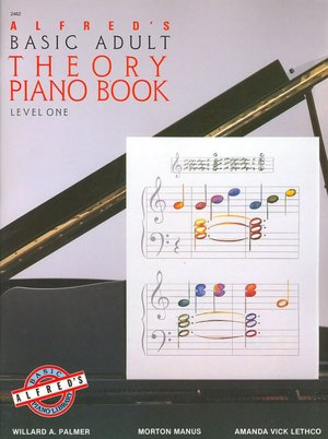 Alfred's Basic Adult Piano Course Theory, Bk 1. Alfred's Basic Adult Piano.
