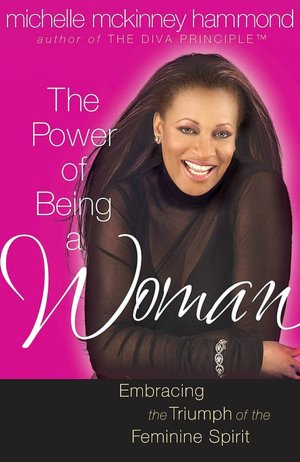 The Power of Being a Woman: Mastering the Art of Femininity