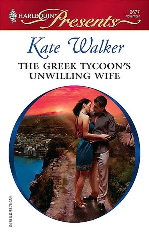Book pdf download free computer The Greek Tycoon's Unwilling Wife 9781426808104 by Kate Walker