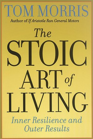 Stoic Art of Living: Inner Resilience and Outer Results