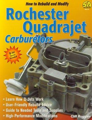 How to Rebuild and Modify Rochester Quadrajet Carburetors