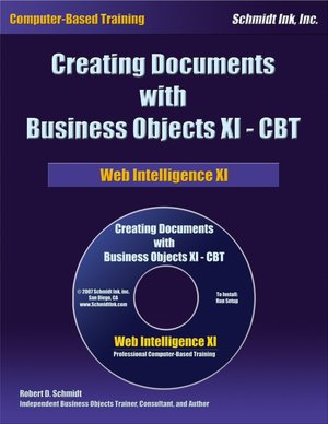 Creating Documents with Business Objects XI-CBT: Web Intelligence XI