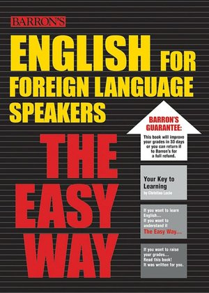Barron's English for Foreign Language Speakers: The Easy Way