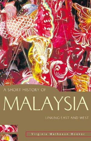 Free ibooks for iphone download Short History of Malaysia: Linking East and West by Virginia Matheson Hooker, Virginia Matheson Hooker