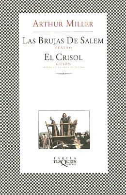 Las brujas de Salem (Teatro) y El Crisol (Guion)