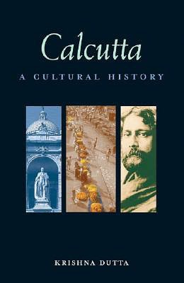 Ebook italiano free download Calcutta: A Cultural History CHM ePub English version by Krishna Dutta