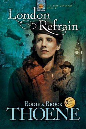 Free downloads ebooks epub London Refrain by Bodie Thoene, Brock Thoene