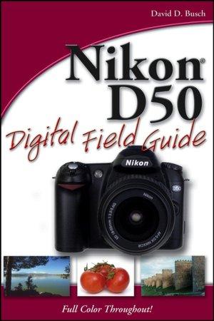 Amazon ebook kostenlos download Nikon D50 Digital Field Guide English version