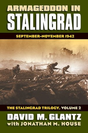 Armageddon in Stalingrad: September-November 1942 (The Stalingrad Trilogy, Volume 2)