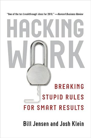 Hacking Work Breaking Stupid Rules for Smart Results cover
