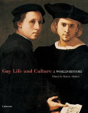 Gay Life and Culture: A World History