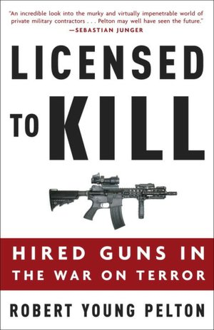 Free computer books pdf format download Licensed to Kill: Hired Guns in the War on Terror by Robert Young Pelton iBook in English