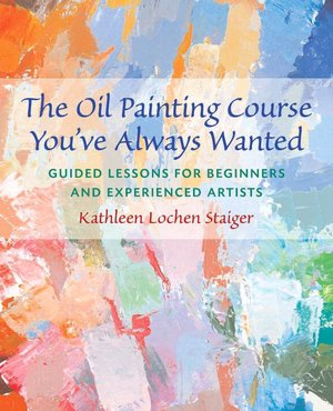 Oil Painting Course You've Always Wanted: Guided Lessons for Beginners and Experienced Artists