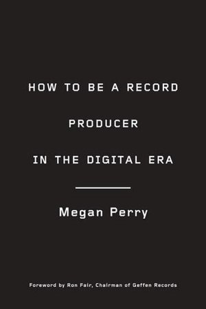 Free textbook audio downloads How to Be a Record Producer in the Digital Era