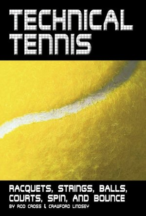 Free greek mythology books to download Technical Tennis: Racquets, Strings, Balls, Courts, Spin, and Bounce by Rod Cross, Crawford Lindsey