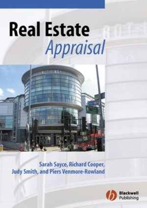 Epub books free download uk Real Estate Appraisal: From Value to Worth by Sarah Sayce, Judy Smith, Richard Cooper, Piers Venmore-Rowland English version iBook FB2 ePub
