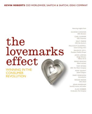 Kindle books free download The Lovemarks Effect: Winning the Consumer Revolution