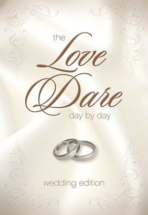 The Love Dare Day by Day: Wedding Edition